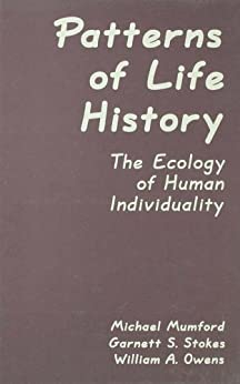 """Patterns of Life History: The Ecology of Human Individuality (Applied Psychology Series) (English Edition)"",作者:[Mumford, Michael D., Stokes, Garnett S., Owens, William A., Stokes, Garnett]"