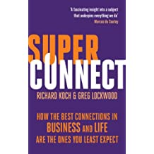 Superconnect: How the Best Connections in Business and Life Are the Ones You Least Expect (English Edition)