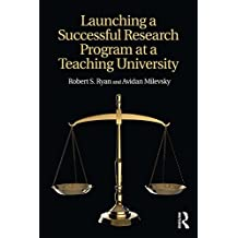 Launching a Successful Research Program at a Teaching University (English Edition)