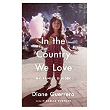 In the Country We Love: My Family Divided (English Edition)