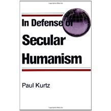 In Defense of Secular Humanism: Some Definitions of Humanism (English Edition)