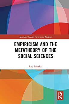 """""""Empiricism and the Metatheory of the Social Sciences (Routledge Studies in Critical Realism) (English Edition)"""",作者:[Roy Bhaskar]"""