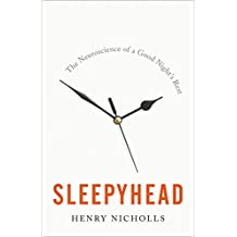 Sleepyhead: The Neuroscience of a Good Night's Rest (English Edition)