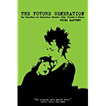 Future Generation: The Zine-Book for Subculture Parents, Kids, Friends & Others: The Zine-Book for Subculture Parents, Kids, Friends & Others (English Edition)