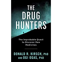 The Drug Hunters: The Improbable Quest to Discover New Medicines (English Edition)