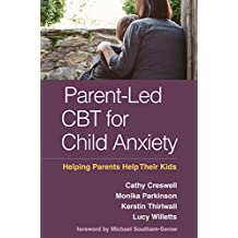 Parent-Led CBT for Child Anxiety: Helping Parents Help Their Kids (English Edition)