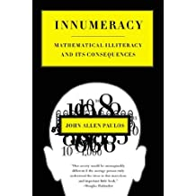 Innumeracy: Mathematical Illiteracy and Its Consequences (English Edition)