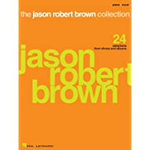 The Jason Robert Brown Collection Songbook: 24 Selections from Shows and Albums (English Edition)