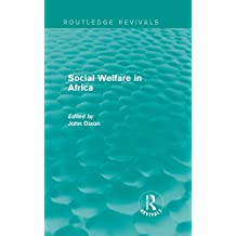 Social Welfare in Africa (Routledge Revivals: Comparative Social Welfare) (English Edition)