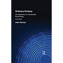Ordinary Ecstasy: The Dialectics of Humanistic Psychology (English Edition)