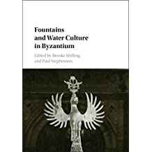 Fountains and Water Culture in Byzantium (English Edition)