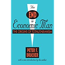 The End of Economic Man: The Origins of Totalitarianism (English Edition)