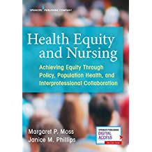 Health Equity and Nursing: Achieving Equity Through Policy, Population Health, and Interprofessional Collaboration (English Edition)