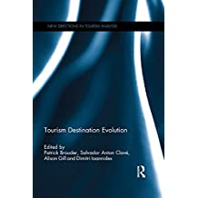 Tourism Destination Evolution (New Directions in Tourism Analysis Book 39) (English Edition)