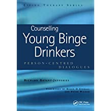 Counselling Young Binge Drinkers: Person-Centred Dialogues (Living Therapies Series) (English Edition)