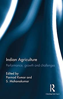"""""""Indian Agriculture: Performance, growth and challenges. Essays in honour of Ramesh Kumar Sharma (English Edition)"""",作者:[Mohanakumar, S.]"""