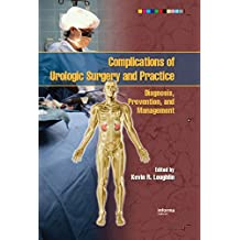 Complications of Urologic Surgery and Practice: Diagnosis, Prevention, and Management (English Edition)