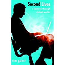 Second Lives: A Journey Through Virtual Worlds (English Edition)