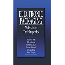 Electronic Packaging Materials and Their Properties (English Edition)