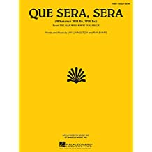 Que Sera, Sera (What Will Be Will Be) Sheet Music (English Edition)