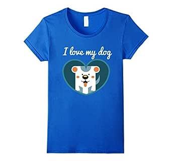 I Love my Dog Shirt & T-Shirt - Pet Shirt & T-Shirt 皇室蓝 Female XL