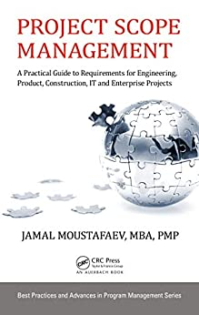 """""""Project Scope Management: A Practical Guide to Requirements for Engineering, Product, Construction, IT and Enterprise Projects (Best Practices in Portfolio, ... Management Book 16) (English Edition)"""",作者:[Moustafaev, Jamal]"""