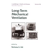 Long-Term Mechanical Ventilation (Lung Biology in Health and Disease Book 152) (English Edition)