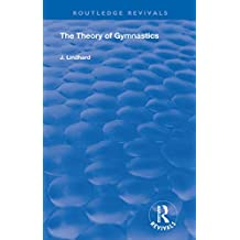 The Theory of Gymnastics (Routledge Revivals) (English Edition)