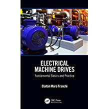Electrical Machine Drives: Fundamental Basics and Practice (English Edition)