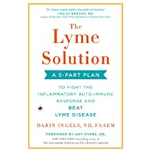 The Lyme Solution: A 5-Part Plan to Fight the Inflammatory Auto-Immune Response and Beat Lyme Disease (English Edition)
