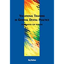 Vocational Training in General Dental Practice: The Handbook for Trainers (English Edition)