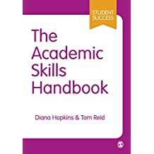The Academic Skills Handbook: Your Guide to Success in Writing, Thinking and Communicating at University (Student Success) (English Edition)