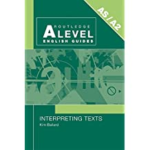Interpreting Texts (Routledge A Level English Guides) (English Edition)