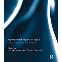 Psychosocial Impact of Lupus: Social Work's Role and Function (English Edition)