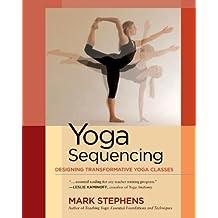 Yoga Sequencing: Designing Transformative Yoga Classes (English Edition)