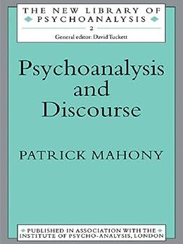 """""""Psychoanalysis and Discourse (The New Library of Psychoanalysis) (English Edition)"""",作者:[Mahony, Patrick]"""