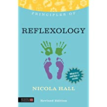 Principles of Reflexology: What it is, how it works, and what it can do for you Revised Edition (Discovering Holistic Health) (English Edition)