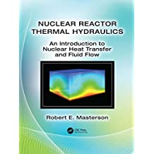Nuclear Reactor Thermal Hydraulics: An Introduction to Nuclear Heat Transfer and Fluid Flow (English Edition)