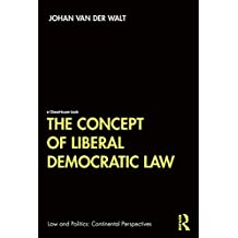 The Concept of Liberal Democratic Law (Law and Politics) (English Edition)