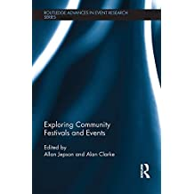 Exploring Community Festivals and Events (Routledge Advances in Event Research Series) (English Edition)