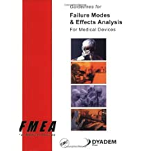 Guidelines for Failure Modes and Effects Analysis (FMEA) for Medical Devices (English Edition)