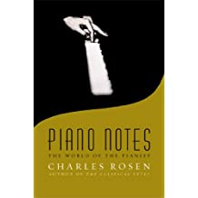 Piano Notes: The World of the Pianist (English Edition)