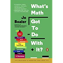 What's Math Got to Do with It?: How Teachers and Parents Can Transform Mathematics Learning and Inspire Success (English Edition)