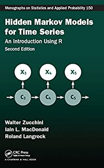 """""""Hidden Markov Models for Time Series: An Introduction Using R, Second Edition (Chapman & Hall/CRC Monographs on Statistics and Applied Probability Book 150) (English Edition)"""",作者:[Zucchini, Walter, MacDonald, Iain L., Langrock, Roland]"""
