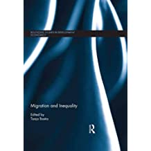 Migration and Inequality (Routledge Studies in Development Economics Book 100) (English Edition)