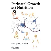 Perinatal Growth and Nutrition (English Edition)