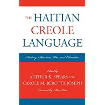 The Haitian Creole Language: History, Structure, Use, and Education (Caribbean Studies) (English Edition)