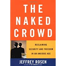 The Naked Crowd: Reclaiming Security and Freedom in an Anxious Age (English Edition)