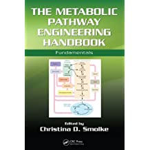 The Metabolic Pathway Engineering Handbook: Fundamentals (English Edition)