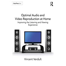 Optimal Audio and Video Reproduction at Home: Improving the Listening and Viewing Experience (English Edition)